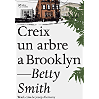 Creix un arbre a Brooklyn (Catalan Edition)