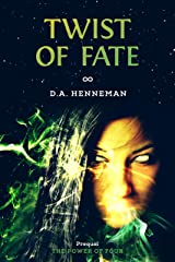 Twist of Fate: Prequel: The Power of Four (The Power of Four  Book 0) Kindle Edition