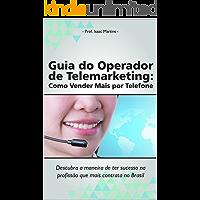 Guia do Operador de Telemarketing: Como vender mais por telefone