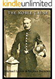 The Noble Cause: The inside story of policing in the 1980's and 1990's in Birmingham and Walsall, by two former police officers with collectively more than 70 years experience in CID and Uniform