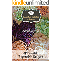 The Essential Kitchen Series: Spiralized Vegetable Recipes