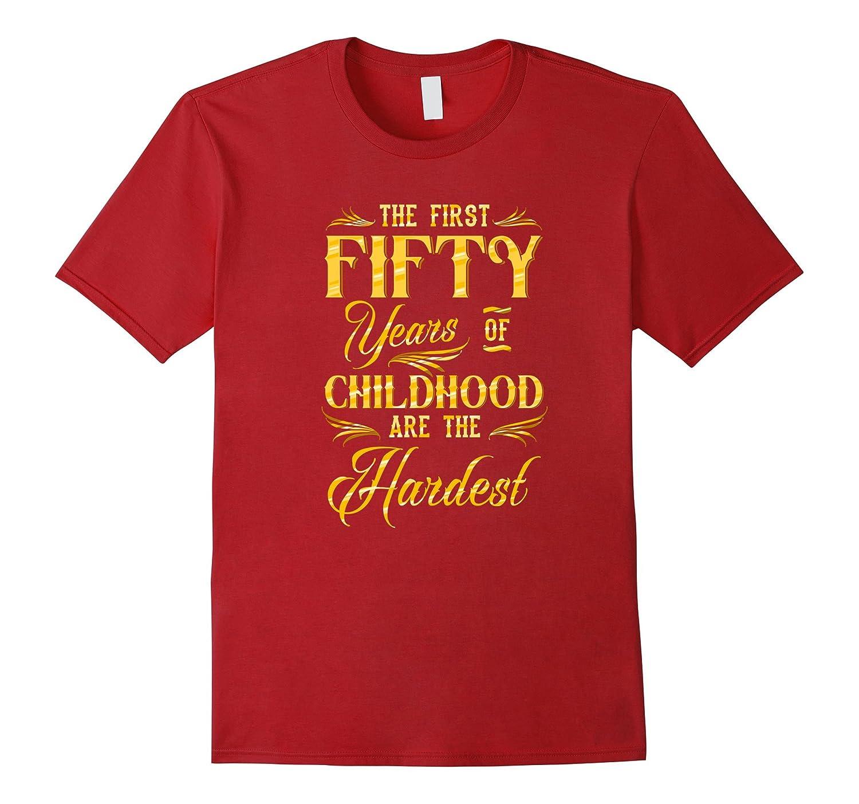 Funny 50 Years Of Childhood Birthday Sayings T Shirt