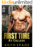 First Time At College: (First Time Gay MM Erotica, Fraternity Hazing, Gay College)
