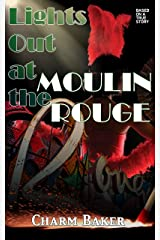 Lights Out at the Moulin Rouge Kindle Edition