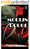 Lights Out at the Moulin Rouge