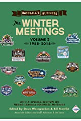 Baseball's Business: The Winter Meetings: 1958-2016 (Volume Two) Kindle Edition