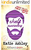 Shelf Awareness: A Friends to Lovers Romantic Comedy (Green Valley Library Book 4)