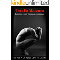 Tras La Mascara: Relatos De Un Trabajador Sexual