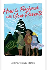 How to Backpack with Your Parents Kindle Edition