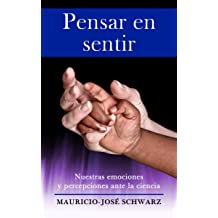 Pensar en sentir (Spanish Edition) Dec 7, 2012
