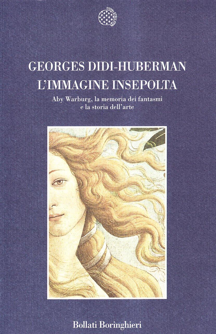 L'immagine insepolta. Aby Warburg, la memoria dei fantasmi e la storia dell'arte Copertina flessibile – 18 mag 2006 Georges Didi-Huberman A. Serra Bollati Boringhieri 8833915328