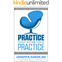 Practice of the Practice   A Start-up Guide to Launching a Counseling Private Practice