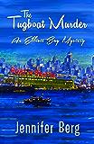 The Tugboat Murder: An Elliott Bay Mystery (Elliott Bay Mysteries Book 2)