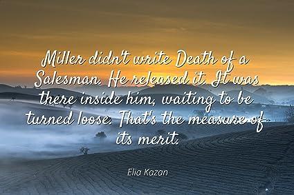 Amazon Elia Kazan Famous Quotes Laminated POSTER PRINT 60x60 Impressive Death Of A Salesman Quotes