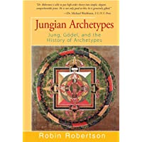 Jungian Archetypes: Jung, Goedel, and the History of Archetypes: Jung, Gödel, and the History of Archetypes