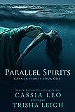 Parallel Spirits (Carrier Spirits Book 1)