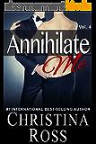 Annihilate Me (Vol. 4) (The Annihilate Me Series) (English Edition)