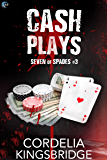 Cash Plays (Seven of Spades Book 3)