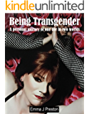 Being Transgender: A personal journey of one life in two worlds