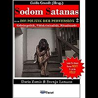 Sodom Satanas 2: Die Politik der Perversion (German Edition)