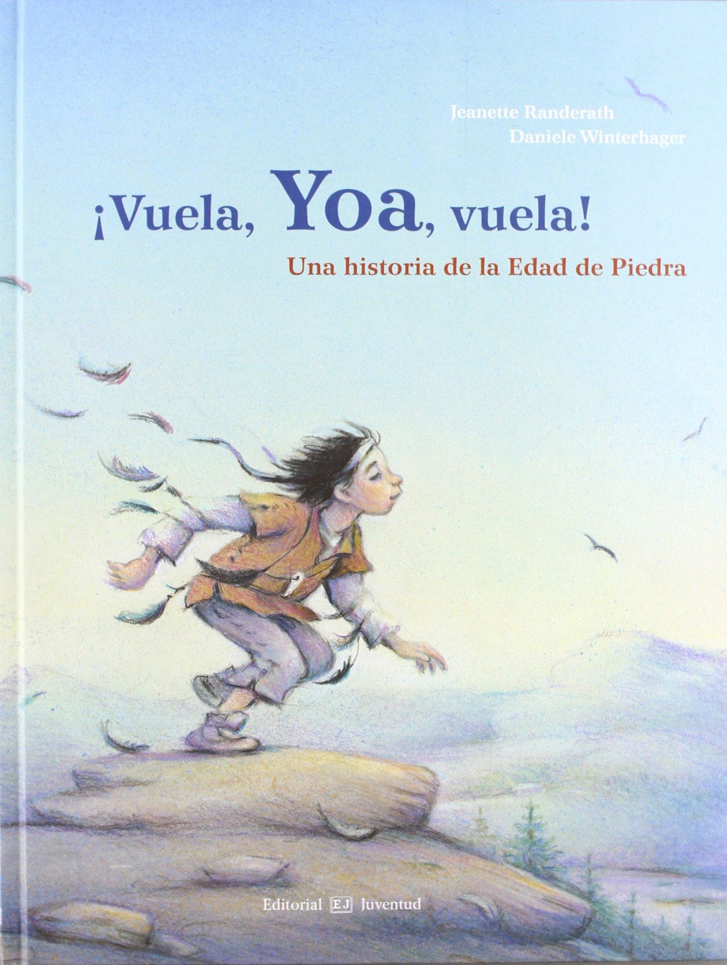 Read Online Vuela, Yoa, vuela! (Spanish Edition) pdf