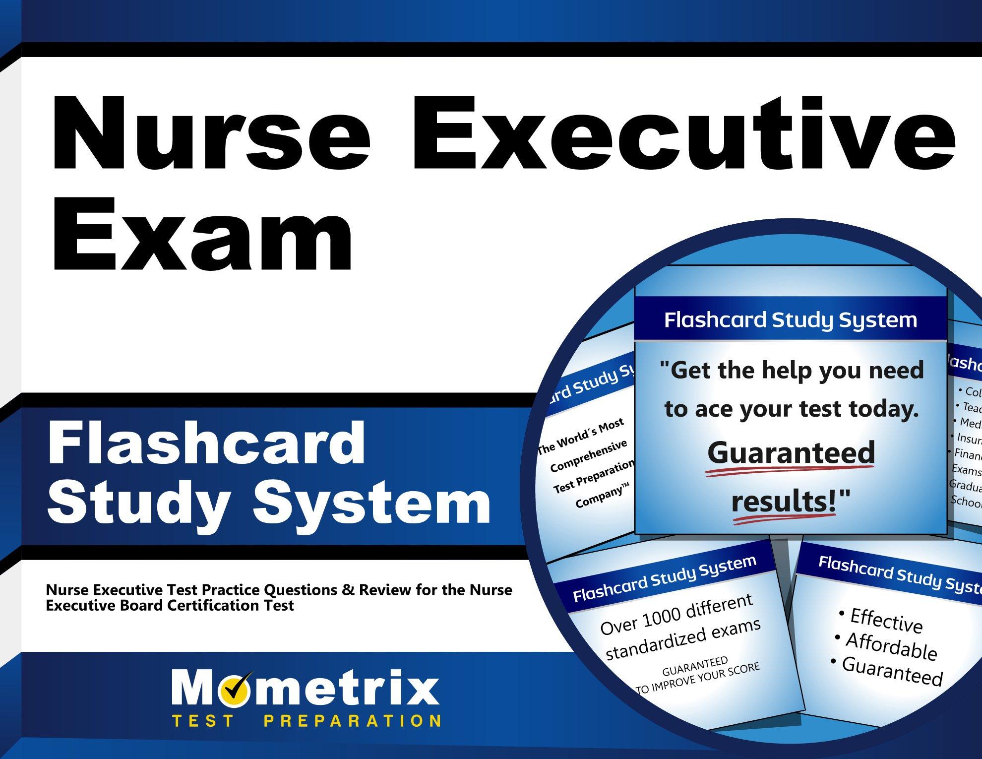Nurse Executive Exam Flashcard Study System Nurse Executive Test