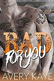 Bad For You - A Contemporary Romance (Billionaire Insta-Love Book 2)