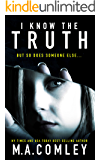 I Know The Truth: A thought-provoking thriller