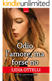 Odio l'amore, ma forse no (eNewton Narrativa)