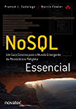 NoSQL Essencial: Um Guia Conciso para o Mundo Emergente da Persistência Poliglota