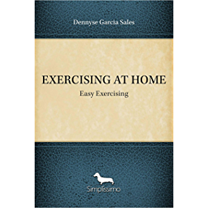 EXERCISING AT HOME: Easy Exercising