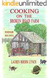 Cooking on the Broken Road Farm: Farm Homemade Recipes