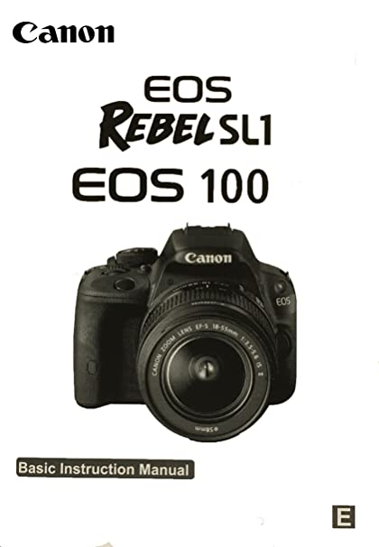 amazon com canon eos rebel sl1 basic instruction manual for canon rh amazon com canon camera instruction manual download canon camera user manual