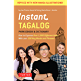 Instant Tagalog: How to Express Over 1,000 Different Ideas with Just 100 Key Words and Phrases! (Instant Phrasebook…