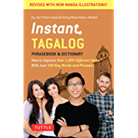 Instant Tagalog: How to Express Over 1,000 Different Ideas with Just 100 Key Words and Phrases! (Instant Phrasebook Series)