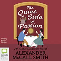 The Quiet Side of Passion: Isabel Dalhousie, Book 12