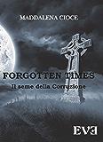 Forgotten Times : Il seme della corruzione