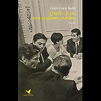 Quello di cui non vogliamo parlare (Italian Edition)