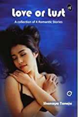 Love or Lust: A collection of 4 Romantic Stories Kindle Edition