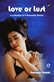Love or Lust: A collection of 4 Romantic Stories