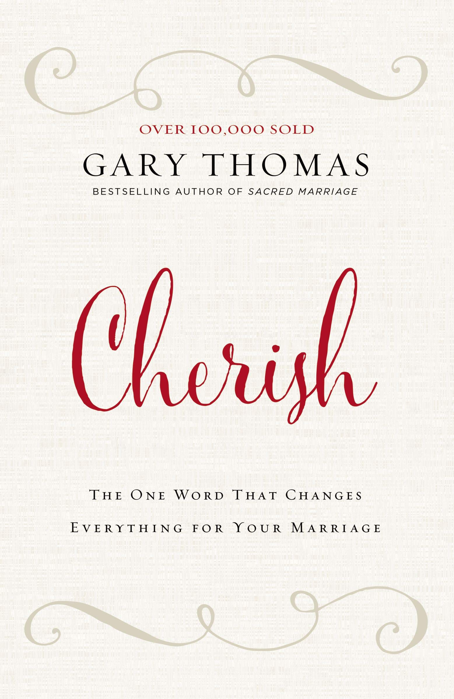 Cherish: The One Word That Changes Everything for Your