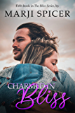 Charmed In Bliss (The Bliss Series Book 5)