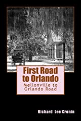 First Road to Orlando: The Mellonville to Orlando Road Kindle Edition