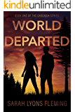 World Departed (The Cascadia Series Book 1)