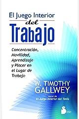 EL JUEGO INTERIOR DEL TRABAJO (2012) (Spanish Edition) Kindle Edition