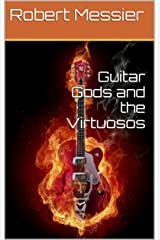 Guitar Gods and the Virtuosos (Guitar Gods Music Series Book 5) Kindle Edition