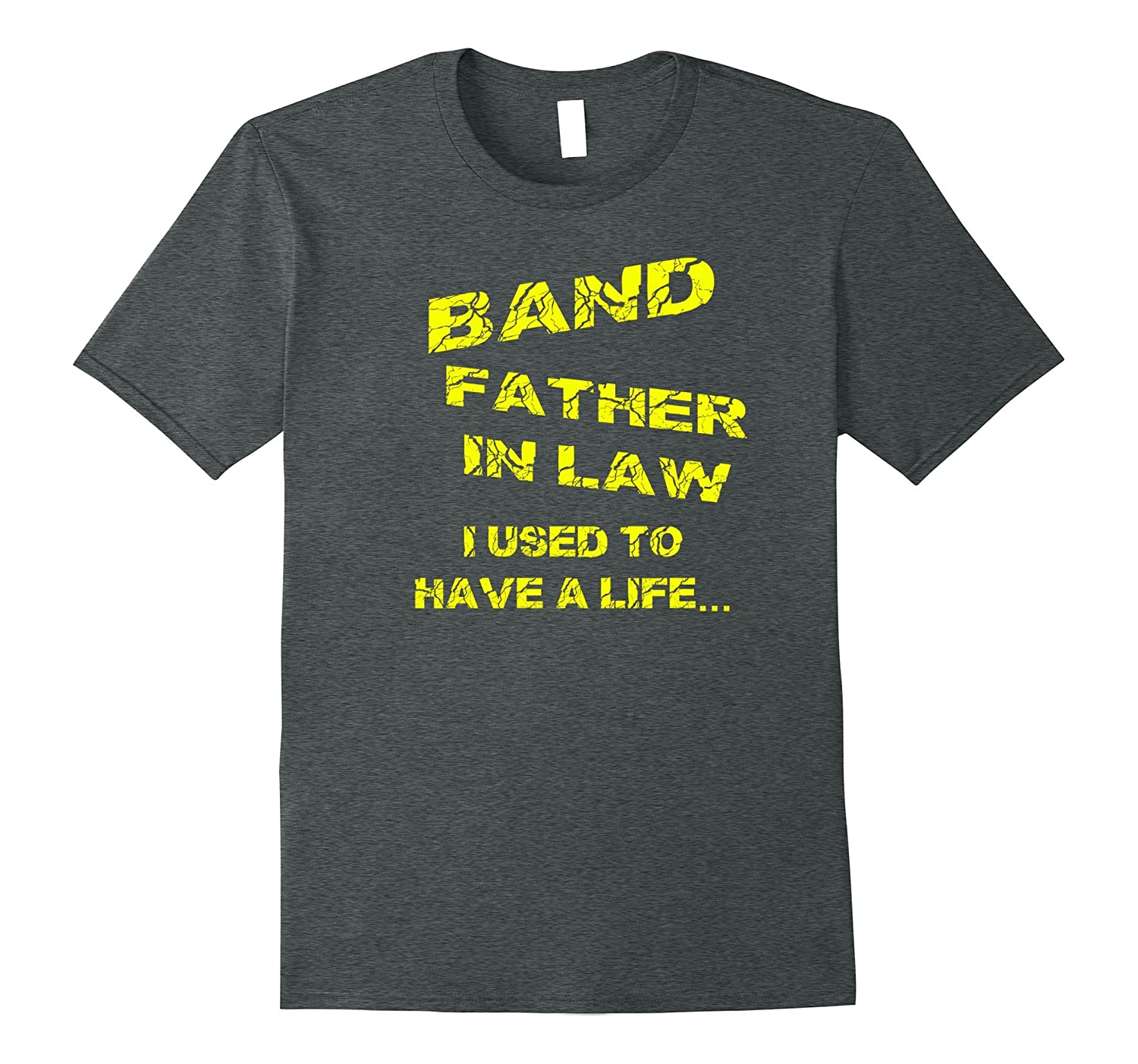 BAND FATHER-IN-LAW IUSED TO HAVE A LIFE