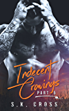Indecent Cravings: Part Five
