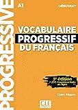 Vocabulaire progressif du francais - Nouvelle edition: Livre A1 + CD + Appli (Progressive du français)