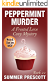 Peppermint Murder: A Frosted Love Cozy - Book 22 (A Frosted Love Cozy Mysteries)